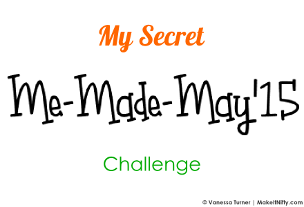 My Secret Me Made May '15 Challenge-Make It Nifty - Cover Image